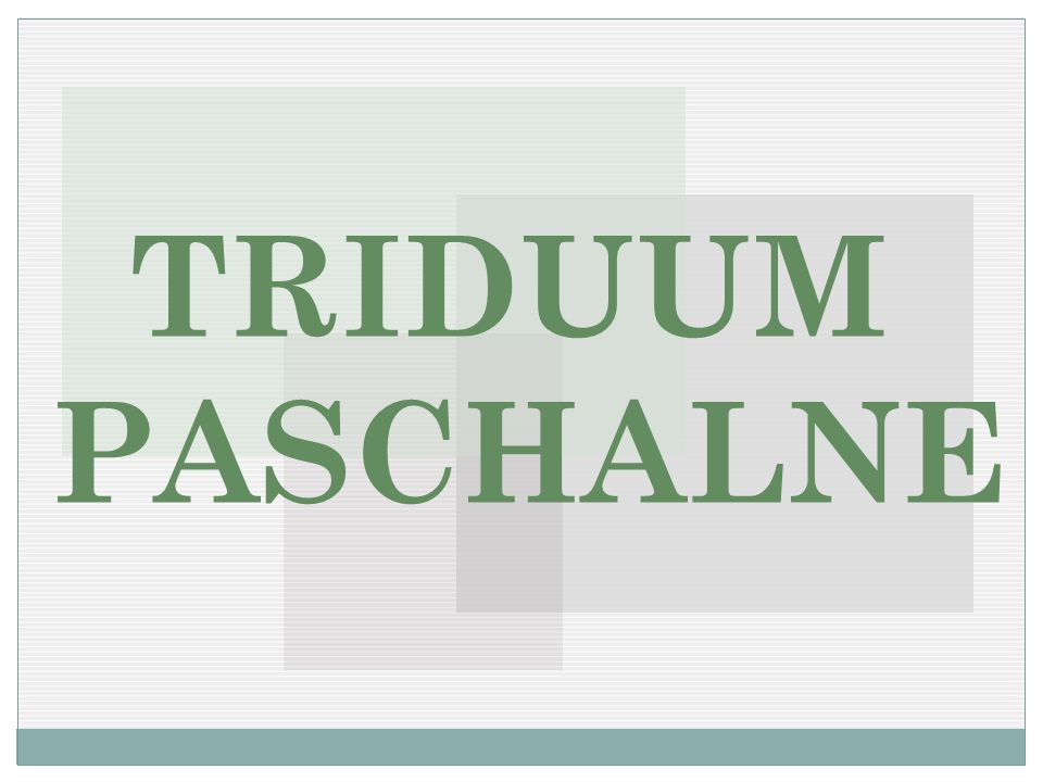 TRIDUUM PASCHALNE