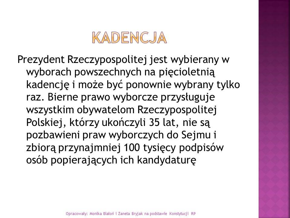 Opracowały: Monika Białoń i Żaneta Bryjak na podstawie Konstytucji RP