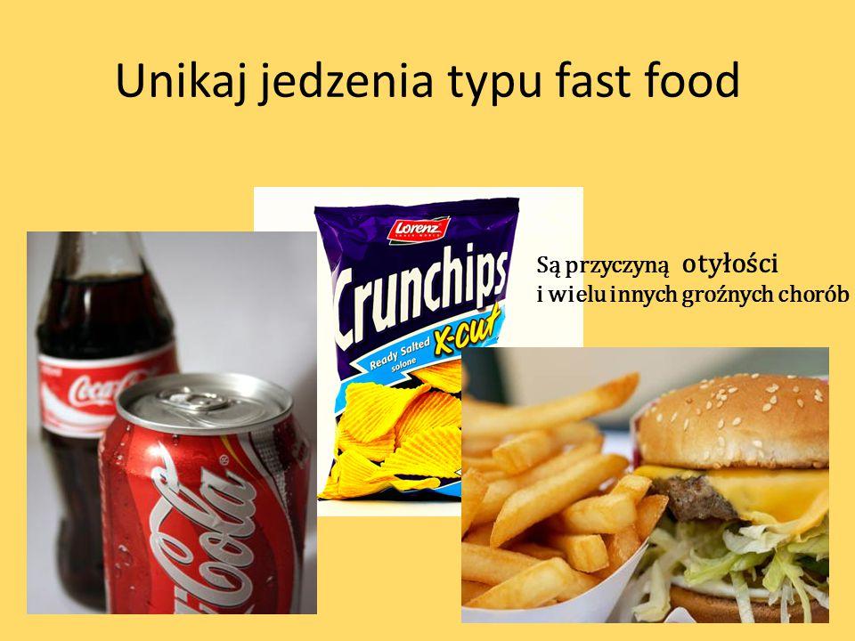 Unikaj jedzenia typu fast food