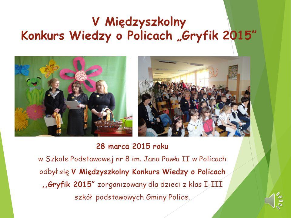 """V Międzyszkolny Konkurs Wiedzy o Policach """"Gryfik 2015"""