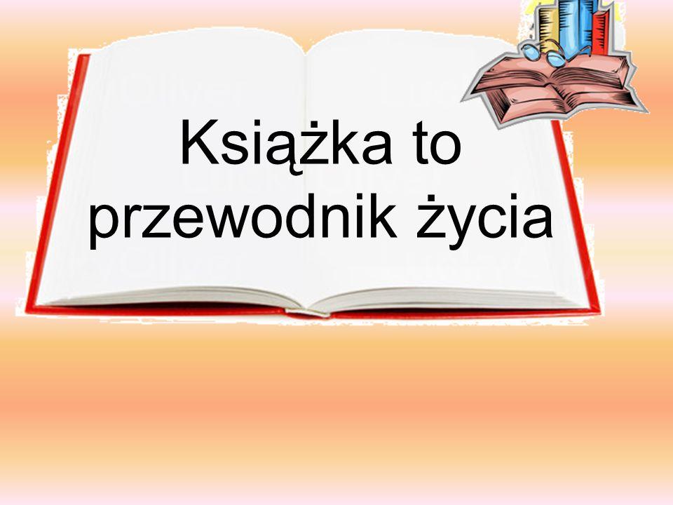 Książka to przewodnik życia