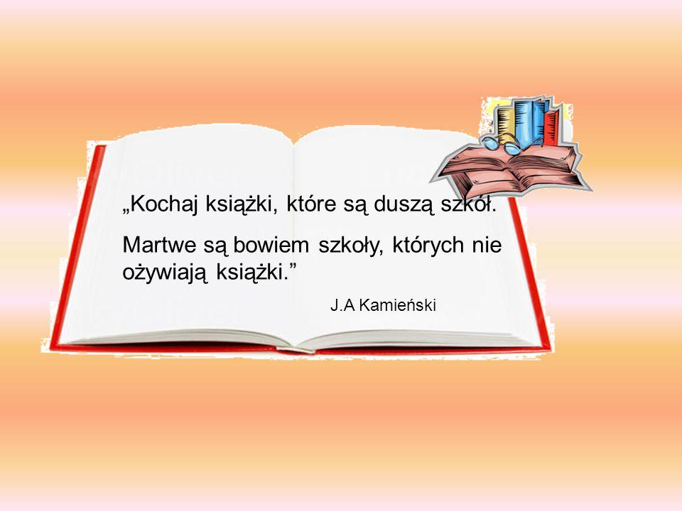 """""""Kochaj książki, które są duszą szkół."""