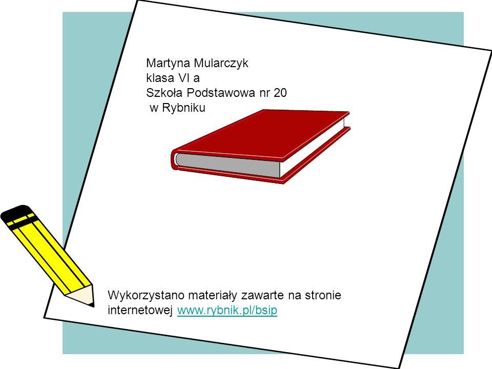 Martyna Mularczyk klasa VI a Szkoła Podstawowa nr 20 w Rybniku