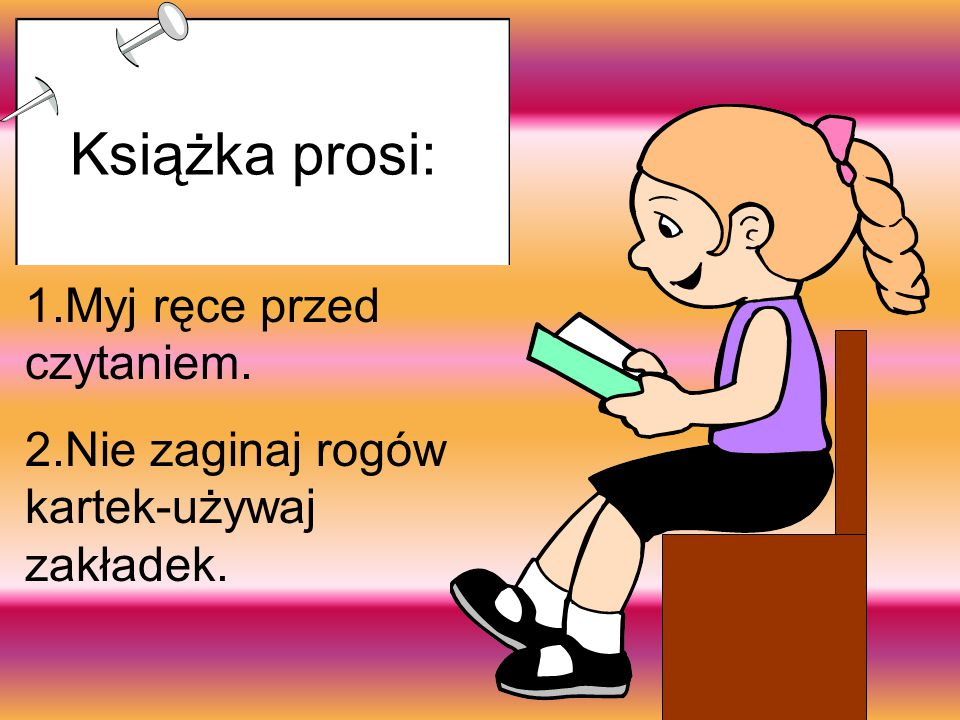 Książka prosi: 1.Myj ręce przed czytaniem.