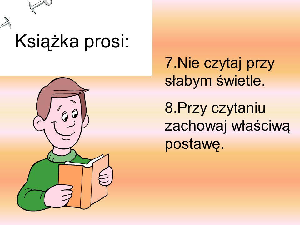 Książka prosi: 7.Nie czytaj przy słabym świetle.
