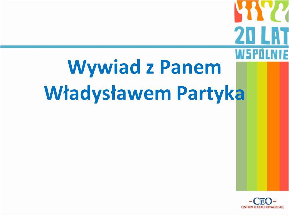 Wywiad z Panem Władysławem Partyka