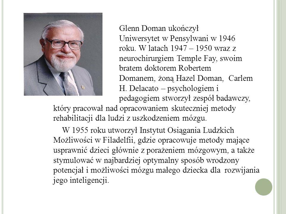 Glenn Doman ukończył Uniwersytet w Pensylwani w 1946 roku