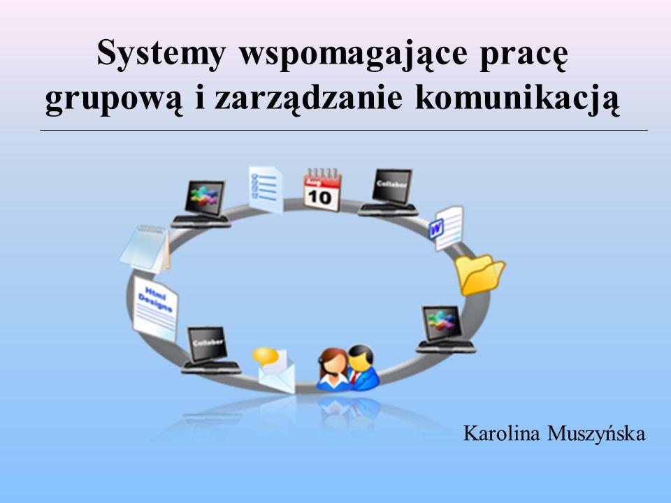 Systemy wspomagające pracę grupową i zarządzanie komunikacją