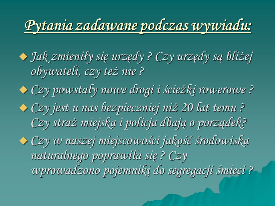 Pytania zadawane podczas wywiadu: