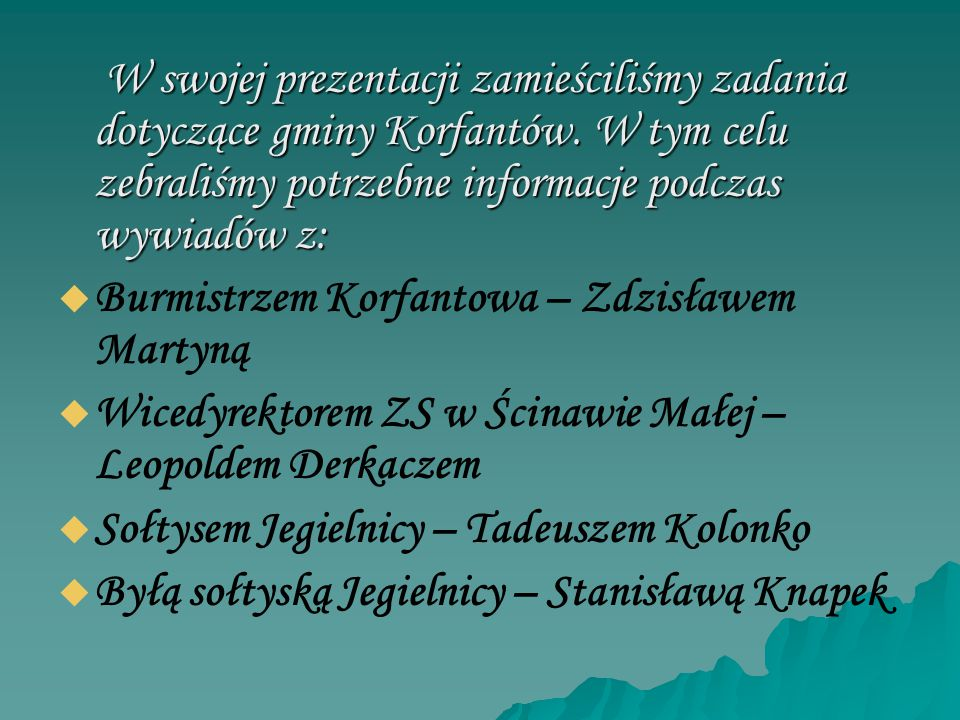 Burmistrzem Korfantowa – Zdzisławem Martyną