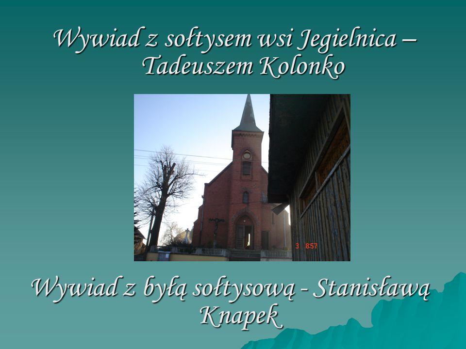 Wywiad z sołtysem wsi Jegielnica – Tadeuszem Kolonko