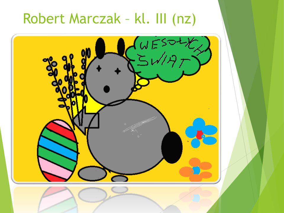 Robert Marczak – kl. III (nz)