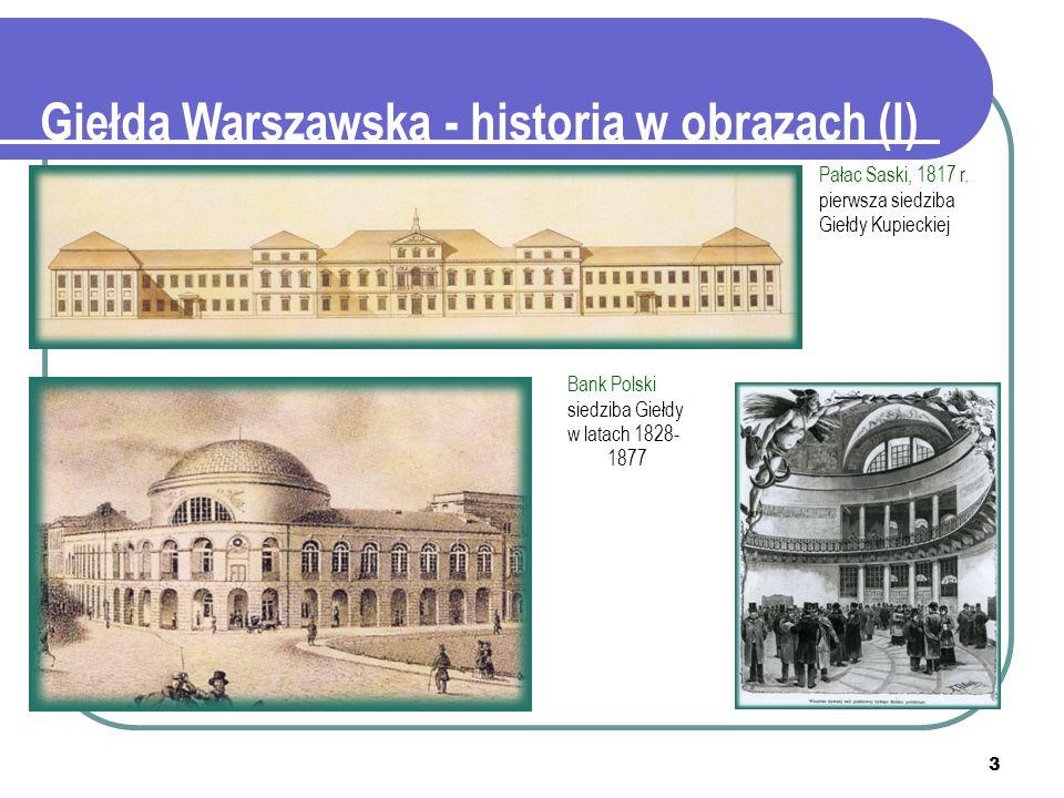 Giełda Warszawska - historia w obrazach (I)
