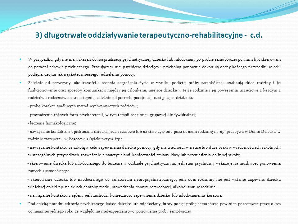 3) długotrwałe oddziaływanie terapeutyczno-rehabilitacyjne - c.d.