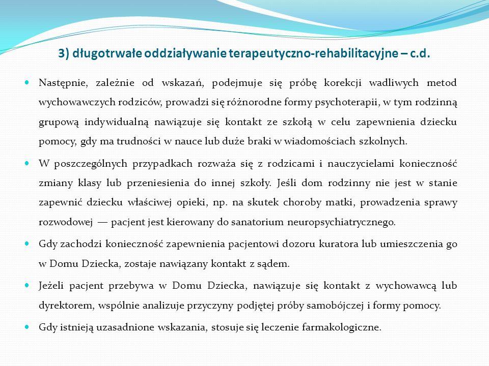 3) długotrwałe oddziaływanie terapeutyczno-rehabilitacyjne – c.d.