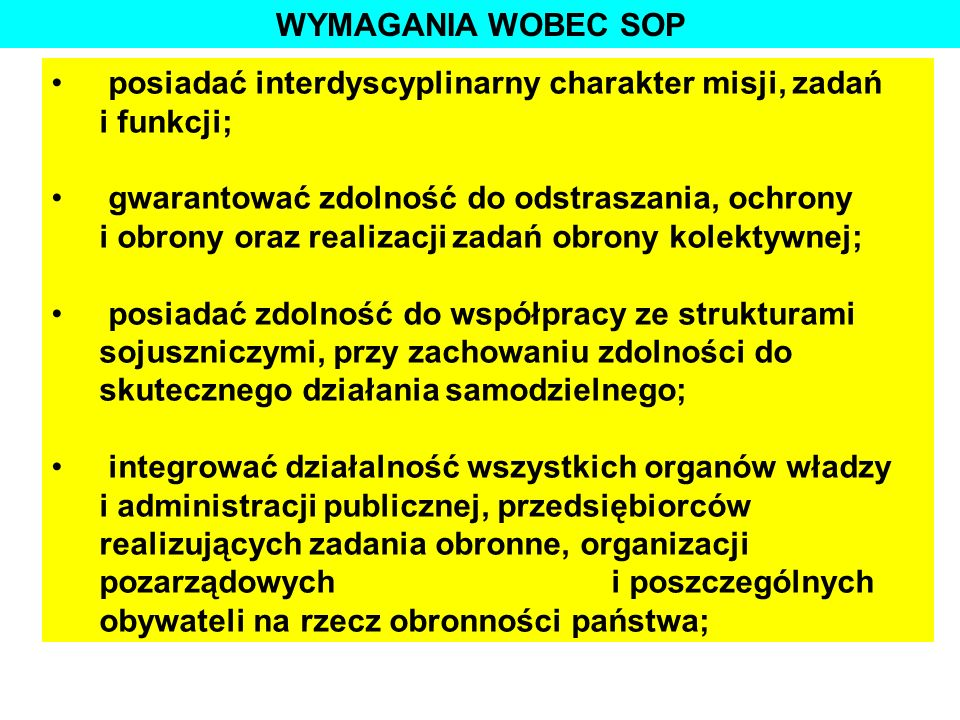 WYMAGANIA WOBEC SOP posiadać interdyscyplinarny charakter misji, zadań i funkcji;
