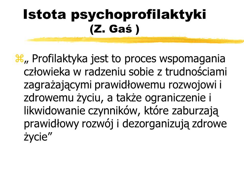 Istota psychoprofilaktyki (Z. Gaś )