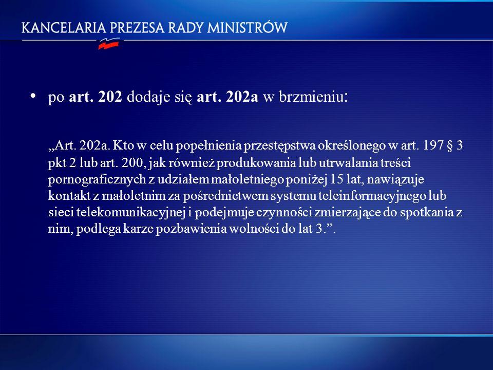 • po art. 202 dodaje się art. 202a w brzmieniu: