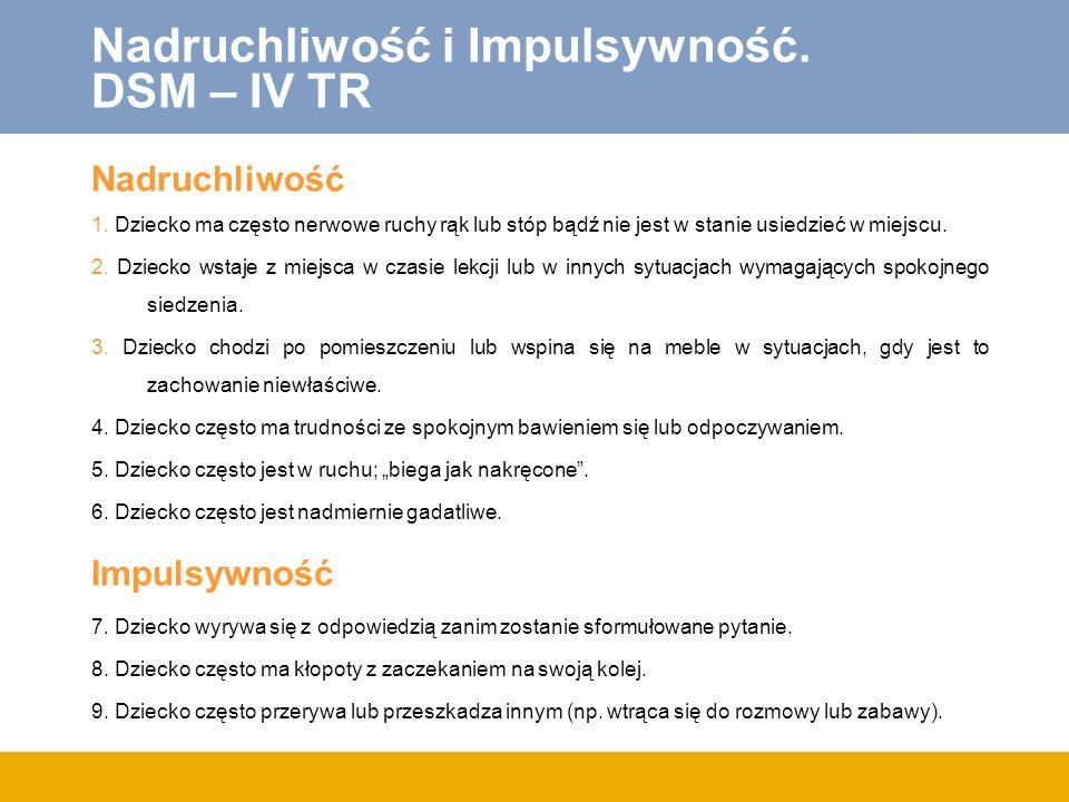 Nadruchliwość i Impulsywność. DSM – IV TR
