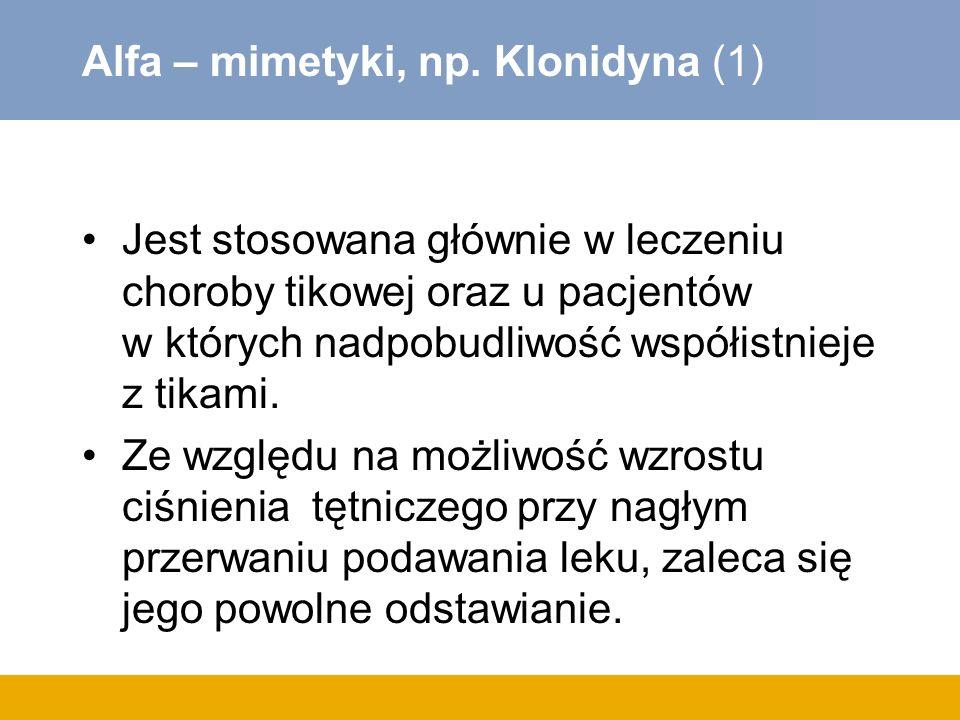 Alfa – mimetyki, np. Klonidyna (1)