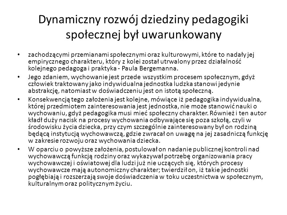 Dynamiczny rozwój dziedziny pedagogiki społecznej był uwarunkowany
