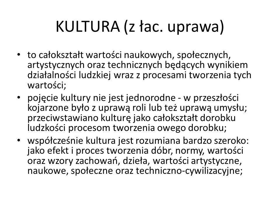 KULTURA (z łac. uprawa)