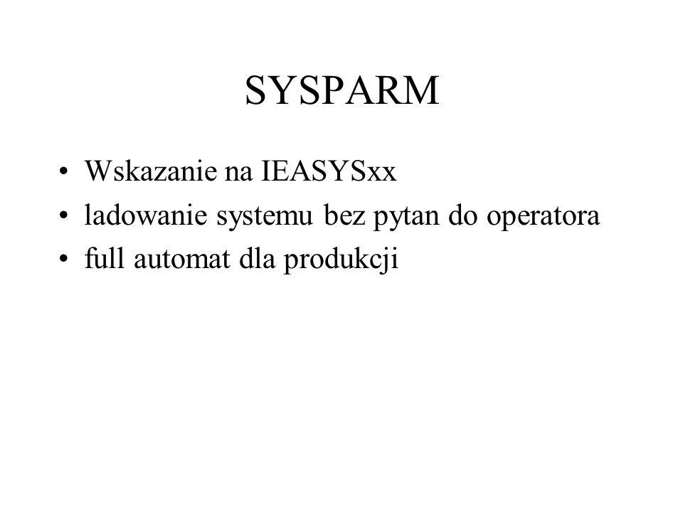 SYSPARM Wskazanie na IEASYSxx ladowanie systemu bez pytan do operatora