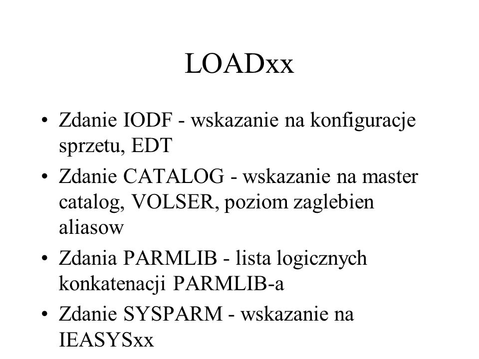 LOADxx Zdanie IODF - wskazanie na konfiguracje sprzetu, EDT