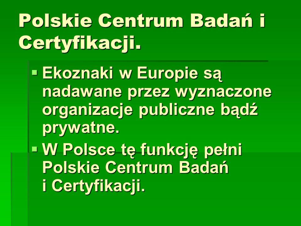 Polskie Centrum Badań i Certyfikacji.