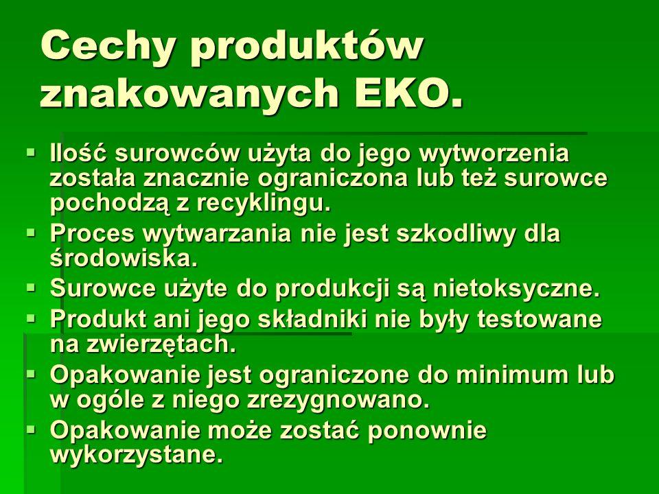 Cechy produktów znakowanych EKO.