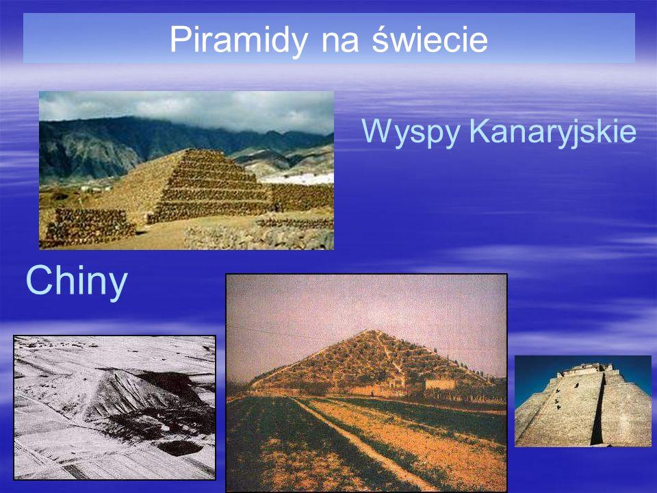 Piramidy na świecie Wyspy Kanaryjskie Chiny