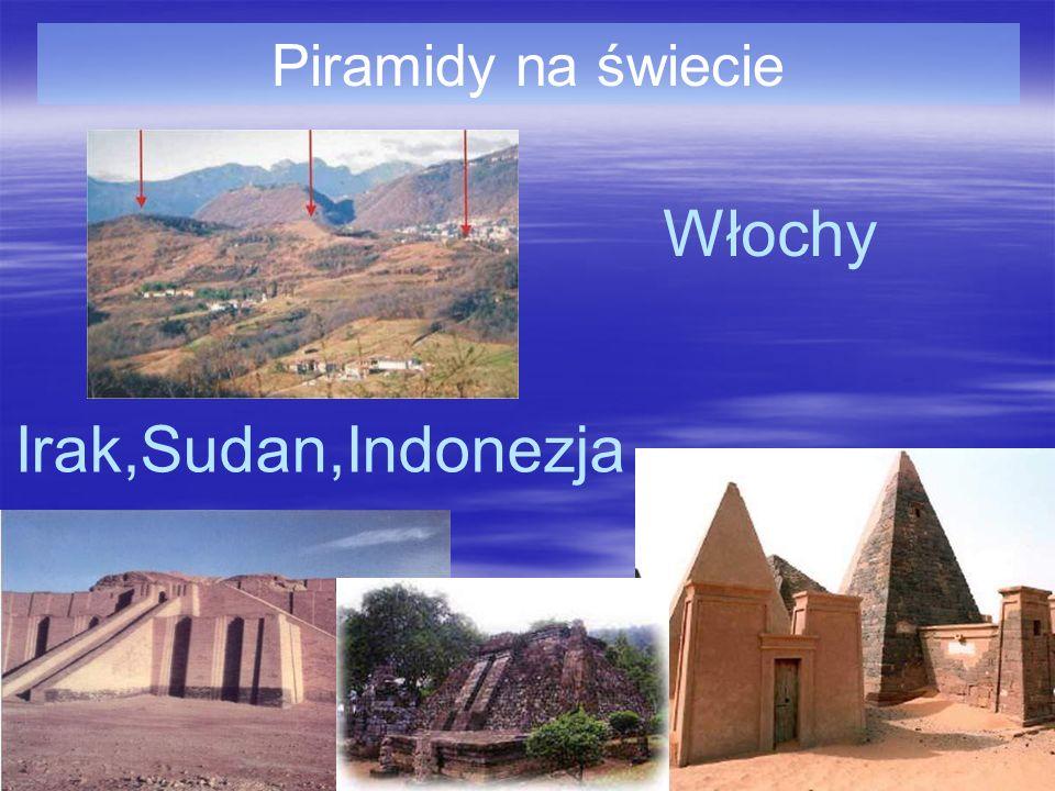 Piramidy na świecie Włochy Irak,Sudan,Indonezja