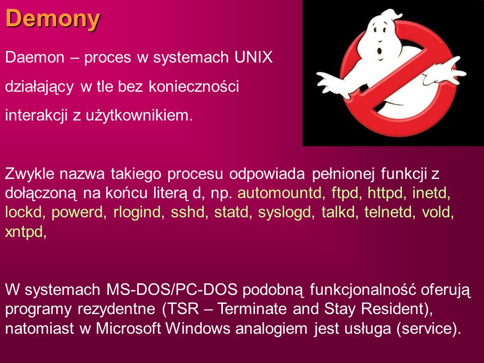 Demony Daemon – proces w systemach UNIX