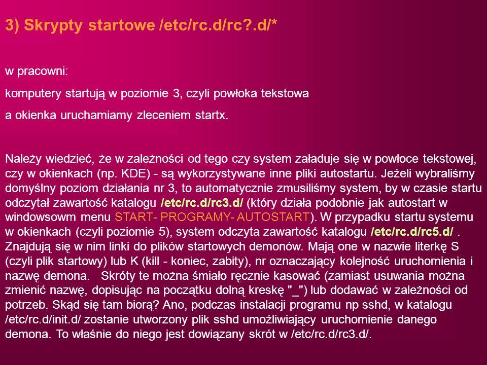 3) Skrypty startowe /etc/rc.d/rc .d/*