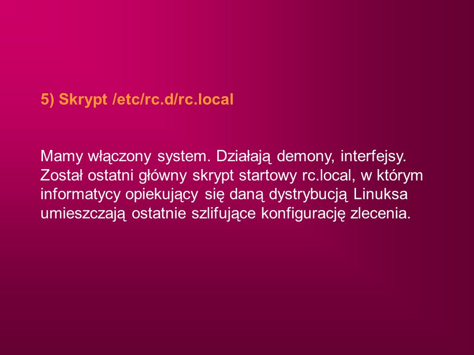 5) Skrypt /etc/rc.d/rc.local