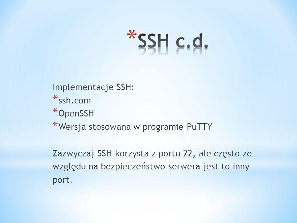 SSH c.d. Implementacje SSH: ssh.com OpenSSH