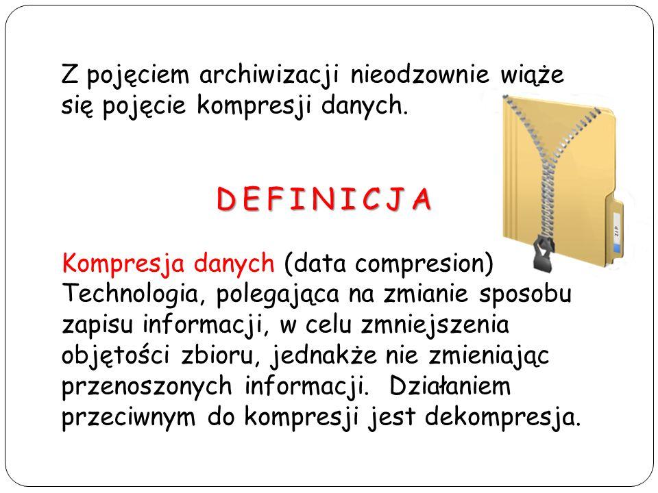 Z pojęciem archiwizacji nieodzownie wiąże się pojęcie kompresji danych.