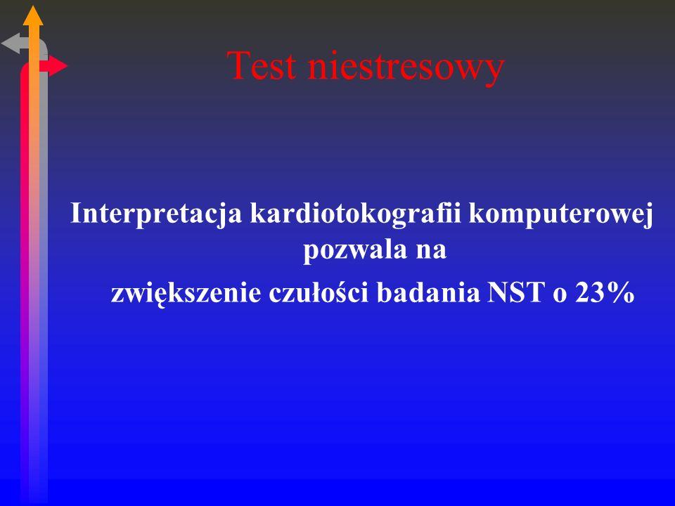 Test niestresowy Interpretacja kardiotokografii komputerowej pozwala na.