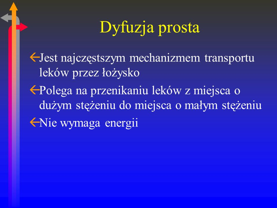 Dyfuzja prosta Jest najczęstszym mechanizmem transportu leków przez łożysko.