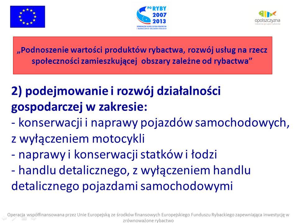 2) podejmowanie i rozwój działalności gospodarczej w zakresie: