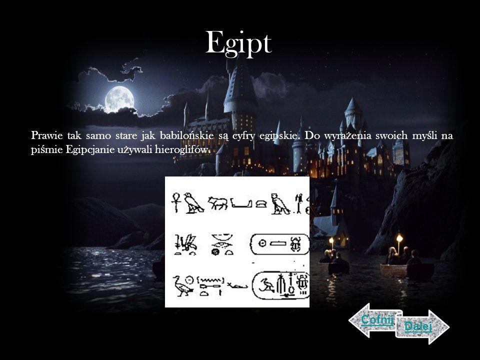 Egipt Prawie tak samo stare jak babilońskie są cyfry egipskie. Do wyrażenia swoich myśli na piśmie Egipcjanie używali hieroglifów.