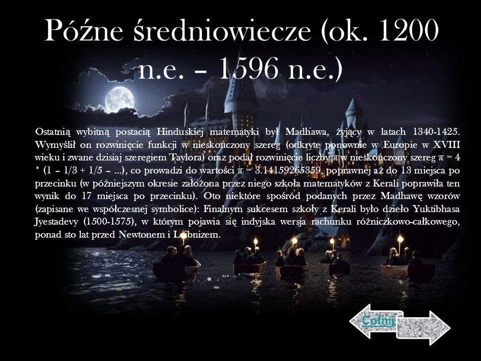 Późne średniowiecze (ok. 1200 n.e. – 1596 n.e.)