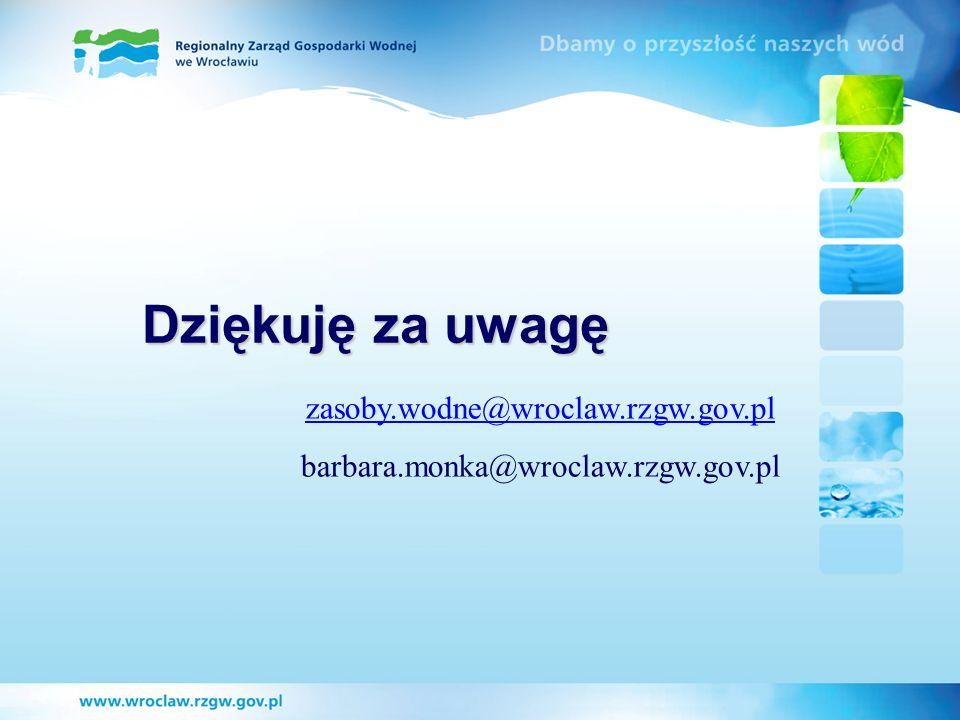 Dziękuję za uwagę zasoby.wodne@wroclaw.rzgw.gov.pl