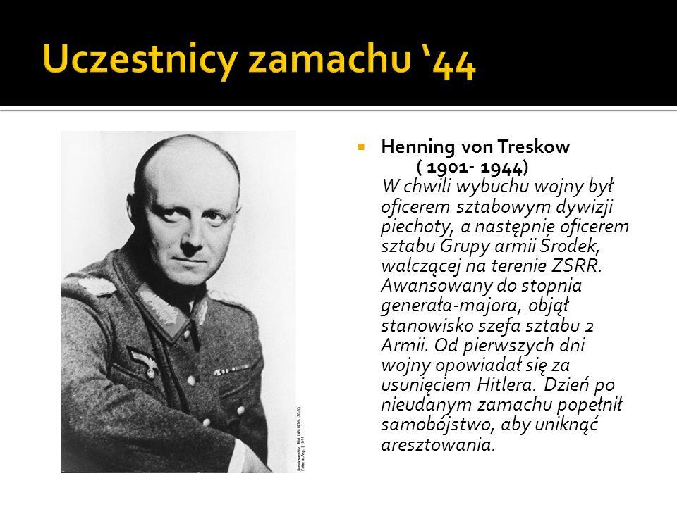 Uczestnicy zamachu '44 Henning von Treskow ( 1901- 1944)