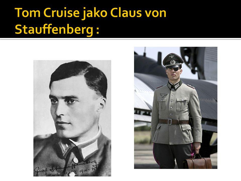 Tom Cruise jako Claus von Stauffenberg :