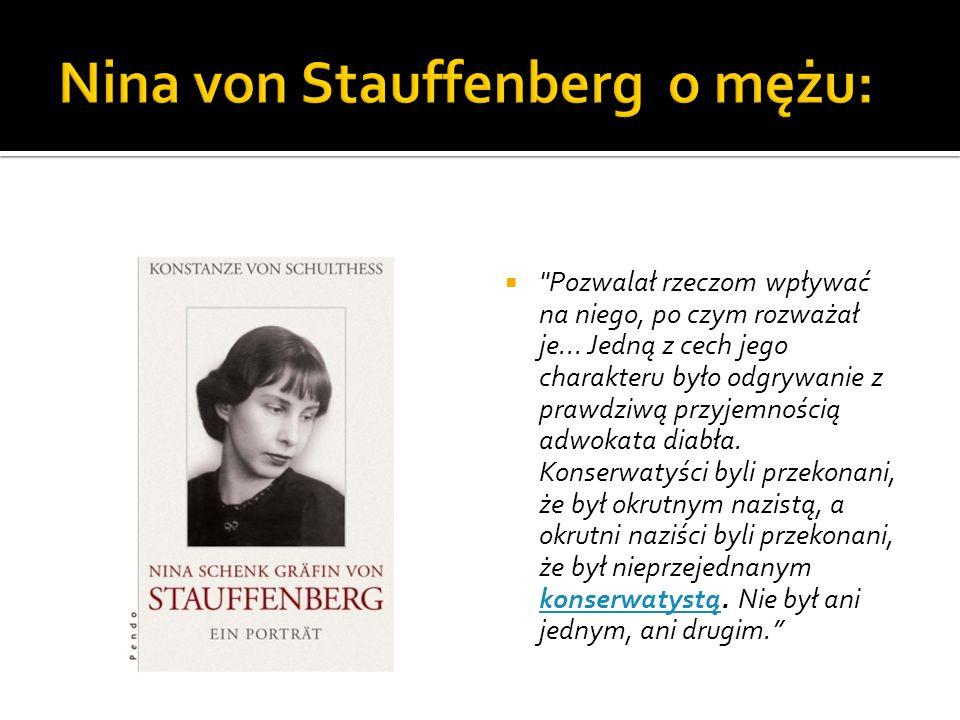 Nina von Stauffenberg o mężu: