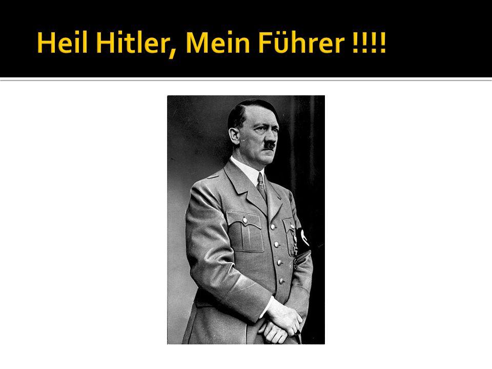 Heil Hitler, Mein Führer !!!!