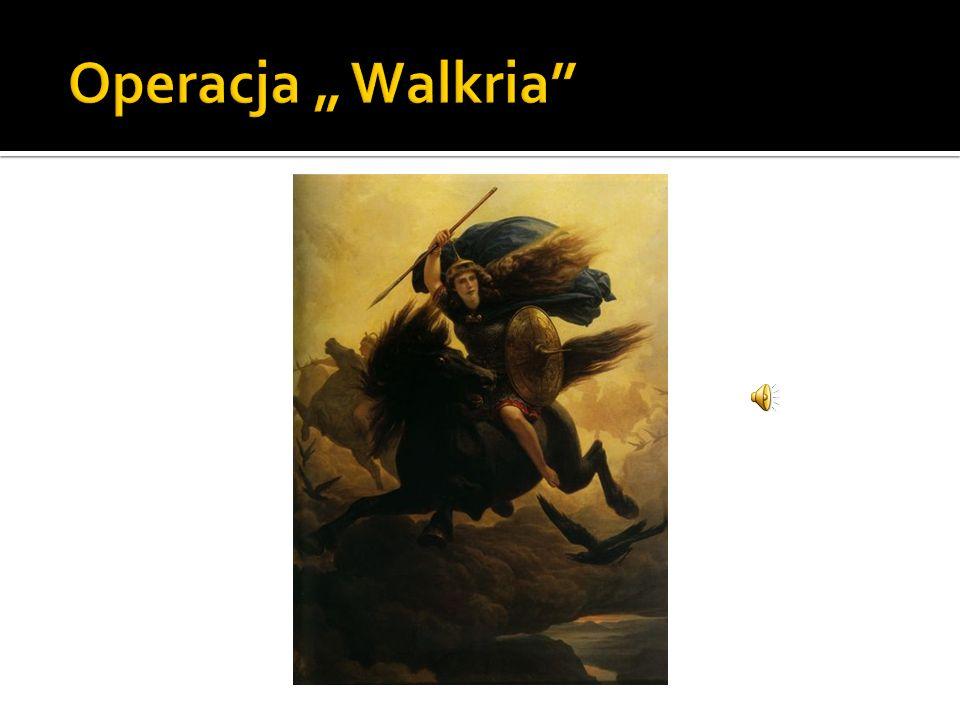 """Operacja """" Walkria"""