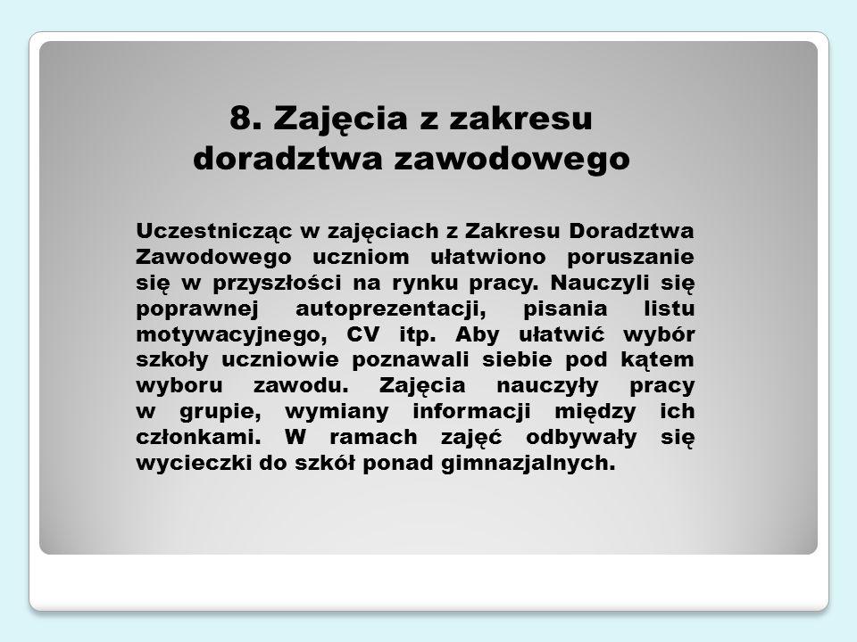 8. Zajęcia z zakresu doradztwa zawodowego