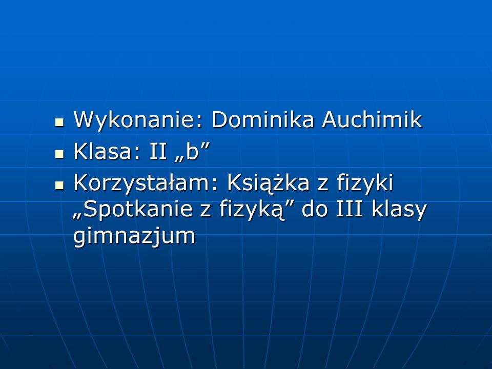 Wykonanie: Dominika Auchimik